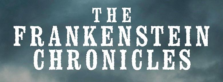 Обзор сериала «Хроники Франкенштейна»